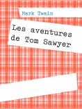 ebook: Les aventures de Tom Sawyer
