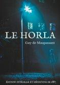 eBook: Le Horla (édition intégrale et définitive de 1887)