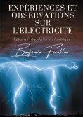 eBook: Expériences et observations sur l'électricité