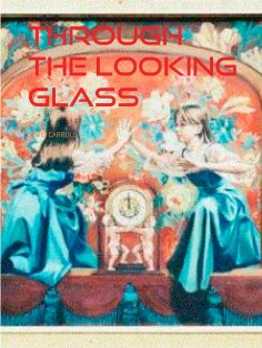 eBook: THROUGH THE LOOKING GLASS