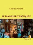 eBook: LE MAGASIN D'ANTIQUITE