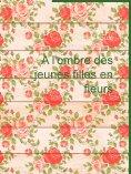 eBook: A l'ombre des jeunes filles en fleurs