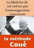 eBook: La maîtrise de soi-même par l'autosuggestion consciente