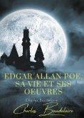 eBook: Edgar Poe, sa vie et ses oeuvres