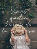 eBook: Vingt Quatre Heures de la Vie d'une Femme
