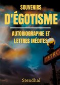 ebook: Souvenirs d'Égotisme : autobiographie et lettres inédites
