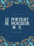 ebook: Le Portrait de Monsieur W. H.