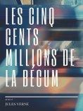 eBook: Les cinq cents millions de la Bégum