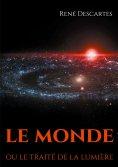 ebook: Le Monde ou le traité de la lumière