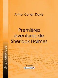 ebook: Premières aventures de Sherlock Holmes