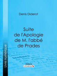 ebook: Suite de l'Apologie de M. l'abbé de Prades