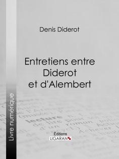 ebook: Entretiens entre Diderot et d'Alembert