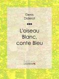 eBook: L'Oiseau blanc, conte bleu