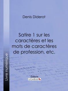 ebook: Satire 1 sur les caractères et les mots de caractères de profession, etc.