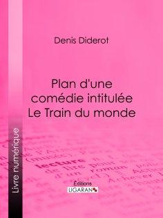 eBook: Plan d'une comédie intitulée Le Train du monde