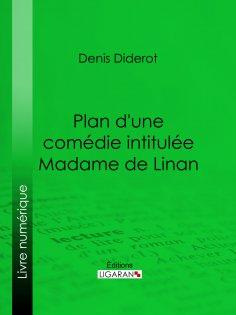 ebook: Plan d'une comédie intitulée Madame de Linan