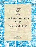 ebook: Le Dernier Jour d'un condamné