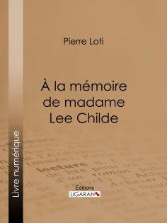 ebook: A la mémoire de madame Lee Childe