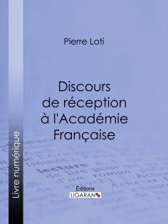 ebook: Discours de réception à l'Académie Française