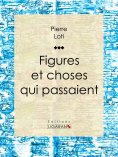 eBook: Figures et choses qui passaient