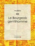 eBook: Le Bourgeois gentilhomme