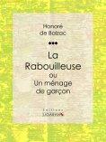 eBook: La Rabouilleuse ou Un ménage de garçon