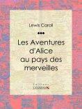 eBook: Les Aventures d'Alice au pays des merveilles