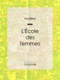 ebook: L'Ecole des femmes