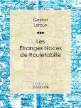 eBook: Les Etranges Noces de Rouletabille