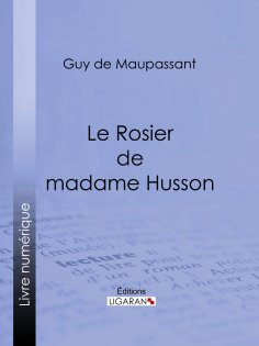 eBook: Le Rosier de madame Husson