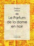 eBook: Le Parfum de la dame en noir