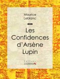 ebook: Les Confidences d'Arsène Lupin