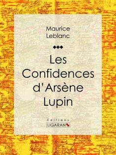 eBook: Les Confidences d'Arsène Lupin