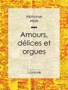 eBook: Amours, délices et orgues