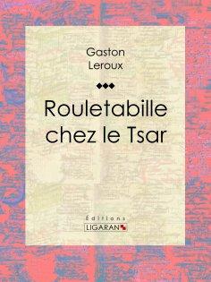 eBook: Rouletabille chez le Tsar