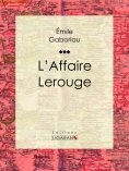 eBook: L'Affaire Lerouge