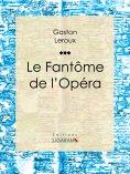 ebook: Le Fantôme de l'Opéra