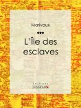 eBook: L'Ile des esclaves