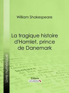 eBook: La Tragique Histoire d'Hamlet, prince de Danemark