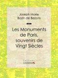 ebook: Les Monuments de Paris souvenirs de Vingt Siècles
