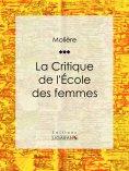 eBook: La Critique de l'Ecole des femmes