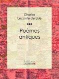 ebook: Poèmes antiques