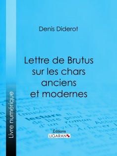eBook: Lettre de Brutus sur les chars anciens et modernes