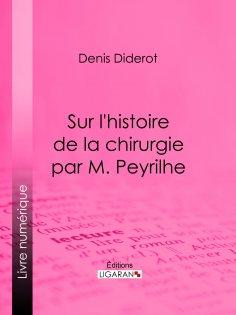 eBook: Sur L'Histoire de la chirurgie par M. Peyrilhe