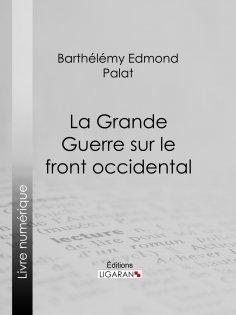 eBook: La Grande Guerre sur le front occidental
