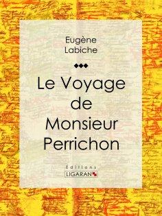 ebook: Le Voyage de monsieur Perrichon