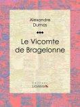 eBook: Le Vicomte de Bragelonne