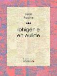 eBook: Iphigénie en Aulide