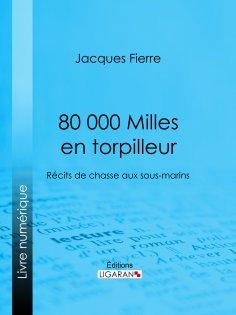 ebook: 80 000 Milles en torpilleur