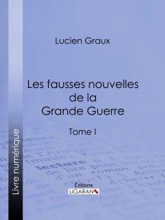 ebook: Les Fausses Nouvelles de la Grande Guerre